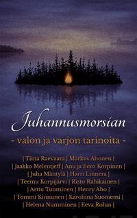 Juhannusmorsian - Valon ja varjon tarinoita
