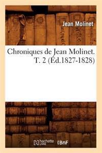 Chroniques de Jean Molinet. T. 2 (Ed.1827-1828)