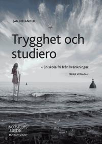Trygghet och studiero : en skola fri från kränkningar - Jan Melander | Laserbodysculptingpittsburgh.com