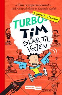 Turbo-Tim slår til igjen - Lincoln Peirce pdf epub