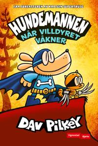 Hundemannen; Når villdyret våkner - Dav Pilkey | Ridgeroadrun.org