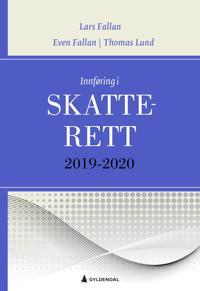 Innføring i skatterett 2019-2020 - Lars Fallan, Even Fallan, Thomas Lund pdf epub