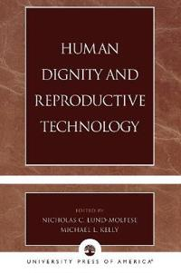 Human Dignity and Reproductive Technology