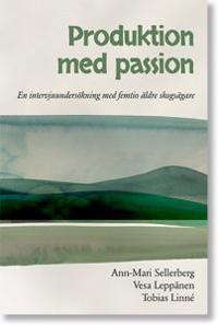 Produktion med passion : en intervjuundersökning med femtio äldre skogsägare