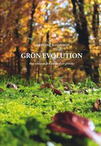 Grön evolution : Hur växterna fick vår jord att grönska