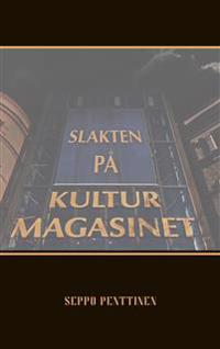 Slakten på Kulturmagasinet