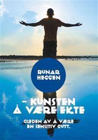 Kunsten å være ekte - Runar Heggen | Inprintwriters.org