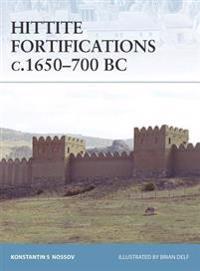 Hittite Fortifications C.1650-700 B.C.