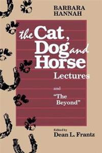 Barbara Hannah:  the Cat, Dog and Horse Lectures and