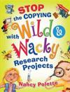 Stop the Copying with Wild and Wacky Research Projects