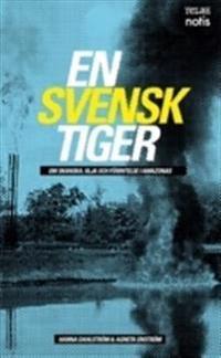 En svensk tiger : om skanska, olja och förintelse i Amazonas