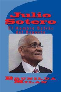 Julio Sotero: El Hombre Detras del DePorte