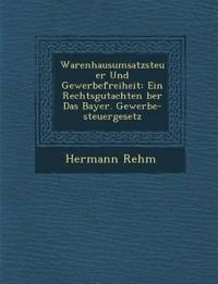 Warenhausumsatzsteuer Und Gewerbefreiheit: Ein Rechtsgutachten ¿ber Das Bayer. Gewerbe-steuergesetz