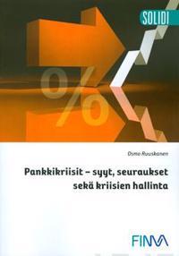 Pankkikriisit - syyt, seuraukset sekä kriisien hallinta