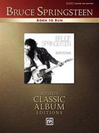Bruce Springsteen: Born to Run: Alfred's Classic Album Editions