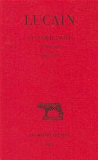 Lucain, La Guerre Civile. La Pharsale: Tome I: Livres I-V.