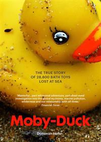 Moby-duck - the true story of 28,800 bath toys lost at sea