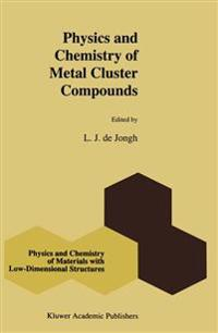 Physics and Chemistry of Metal Cluster Compounds