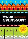 Vem är Svensson? : allt du vill veta om din granne