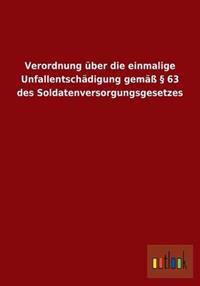 Verordnung Uber Die Einmalige Unfallentschadigung Gema 63 Des Soldatenversorgungsgesetzes