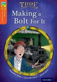 Oxford reading tree treetops time chronicles: level 13: making a bolt for i