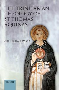 The Trinitarian Theology of Saint Thomas Aquinas