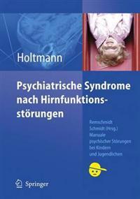 Psychiatrische Syndrome Nach Hirnfunktionsstorungen