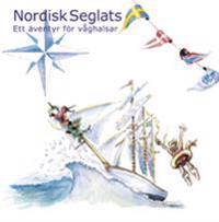 Nordisk seglats : ett äventyr för våghalsar