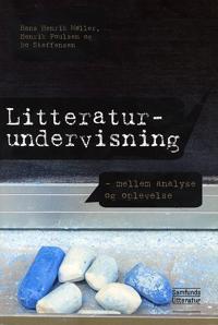 Litteraturundervisning - mellem analyse og oplevelse