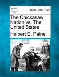 The Chickasaw Nation vs. the United States