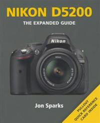 Nikon D5200: The Expanded Guide
