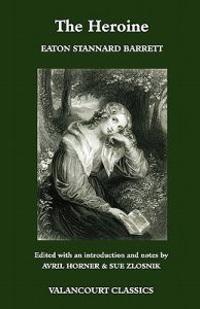 The Heroine, Or, Adventures of a Fair Romance Reader