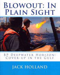 Blowout: In Plain Sight: BP Deepwater Horizon: Coverup in the Gulf