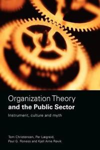 Organization Theory for the Public Sector