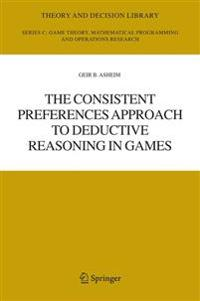 The Consistent Preferences Approach to Deductive Reasoning in Games