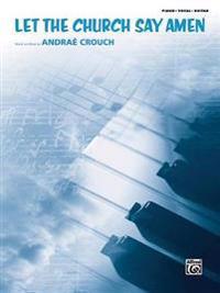 Let the Church Say Amen: Piano/Vocal/Guitar, Sheet