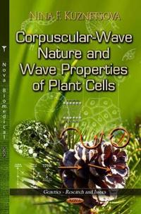 Corpuscular-Wave Nature and Wave Properties of Plant Cells