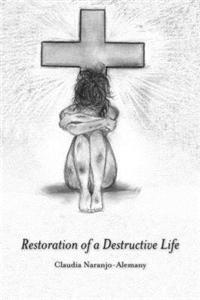 Restoration of a Destructive Life