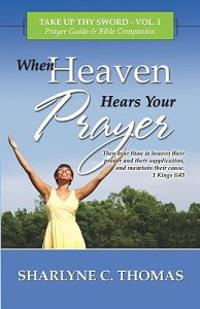 When Heaven Hears Your Prayer
