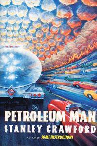 Petroleum man - a novel