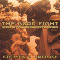 The Good Fight: How World War II Was Won