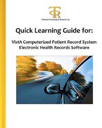 Quick Learning Guide for: Vista Computerized Patient Record System Electronic Health Records Software