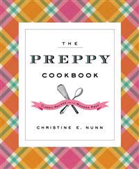 The Preppy Cookbook: Classic Recipes for the Modern Prep