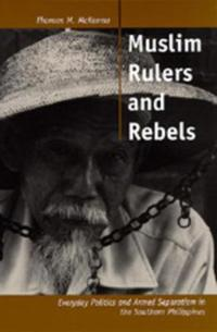 Muslim Rulers and Rebels