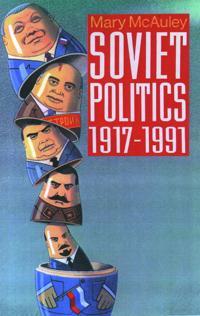 Soviet Politics, 1917-1991