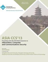 Asia Ccs13 Proceedings of the 8th ACM Sigsac Symposium on Information, Computer and Communications Security