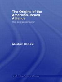 The Origins of the American-Israeli Alliance