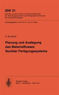 Planung und Auslegung des Materialflusses Flexibler Fertigungssysteme
