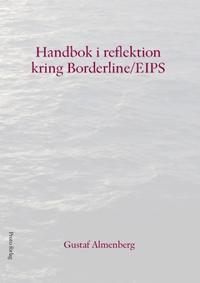 Handbok i reflektion kring Borderline/EIPS : Emotionellt instabilt personlighetssyndrom