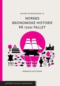 En kort introduksjon til Norges økonomiske historie på 1700-tallet - Ragnhild Hutchison pdf epub